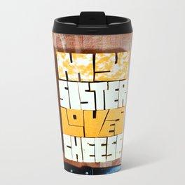 My Sister Loves Cheese Metal Travel Mug
