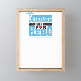 Covid19 Quarantine Nurse Another Word For Hero Framed Mini Art Print