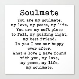 You Are My Soulmate Romantic Quote Canvas Print
