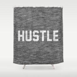 Hustle - dark version Shower Curtain