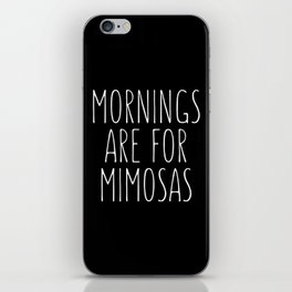 Mornings Are for Mimosas Black Typography Print iPhone Skin