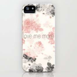 Love Me More iPhone Case