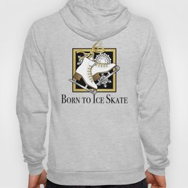 Ice Skating | Figure Skating - Born to Ice Skate Hoody