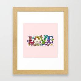 Love Unconditionally Framed Art Print