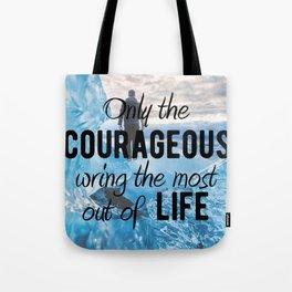 Motivational - Be courageous - Motivation Tote Bag