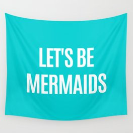 Let's Be Mermaids (Turquoise) Wall Tapestry