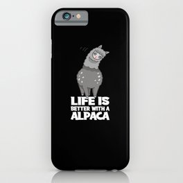 Life Is Better With A Alpaca I Alpaca Llama Motif iPhone Case