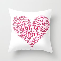 Get In My Heart Throw Pillow