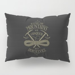 Hiking motivational quote Pillow Sham