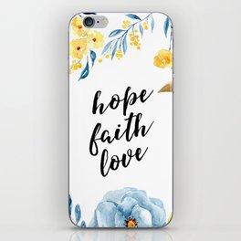 Hope Faith Love iPhone Skin