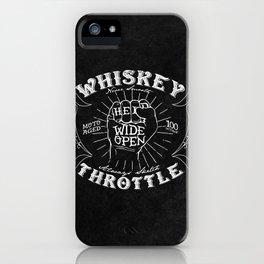 Whiskey Throttle  iPhone Case