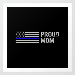 Police: Proud Mom (Thin Blue Line) Art Print
