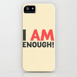 I am enough!, broken hearts, inspirational quote, free woman, motivational quote, strong woman iPhone Case
