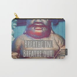 Breathe in.  Breathe out.  Repeat. Carry-All Pouch