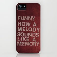 Funny How a Melody Sounds Like a Memory Slim Case iPhone (5, 5s)