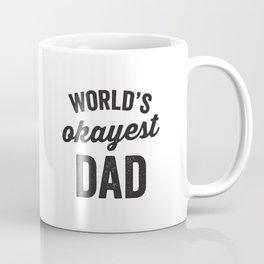 World's Okayest Dad - Happy Father's Day! Coffee Mug