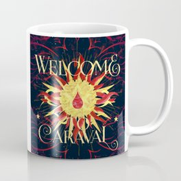welcome to caraval Coffee Mug