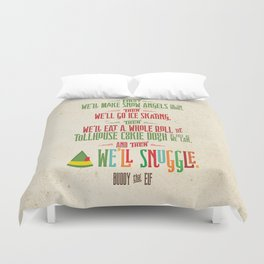 Buddy the Elf! And then...we'll snuggle. Duvet Cover