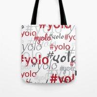 yolo Tote Bags featuring yolo by blacksparrow