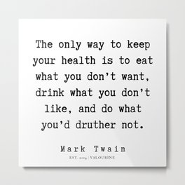 97    | Mark Twain Quotes | 190730 Metal Print