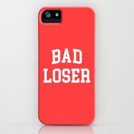 Bad Loser Offensive Quote iPhone Case