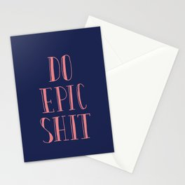 Do Epic Shit Stationery Cards