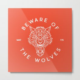 Beware of the Wolves (white) Metal Print