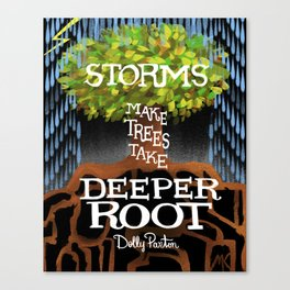 "Dolly Parton Quote - ""Storms make trees take deeper Root"" Canvas Print"