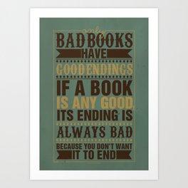 Bad Books Have Good Endings Art Print