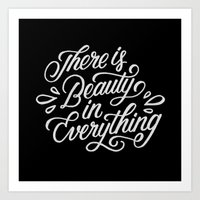 There is Beauty Art Print