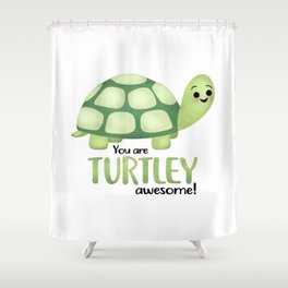 You Are Turtley Awesome! Shower Curtain