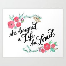 She Designed a Life She Loved - Calligraphy and Watercolor Floral  Art Print