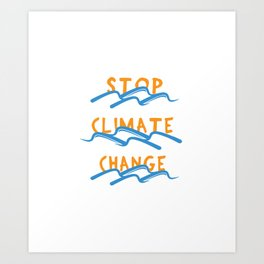 Stop Climate Change - Save the Earth Art Print Art Print