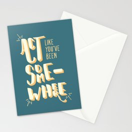 Act Like You've Been Somewhere Stationery Cards
