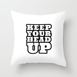 keep your head up - encouraging words Throw Pillow