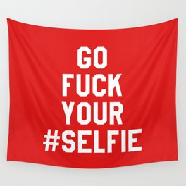 GO FUCK YOUR SELFIE (Red) Wall Tapestry