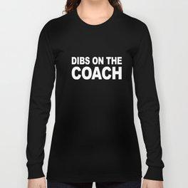 DIBS ON THE COACH softball t-shirts Long Sleeve T-shirt