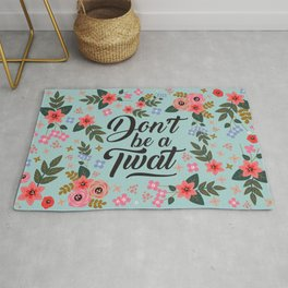 Don't Be A Twat, Pretty Funny Offensive Quote Rug