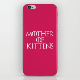 Mother Of Kittens Funny Quote iPhone Skin