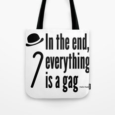 In the end, everything is a gag Tote Bag