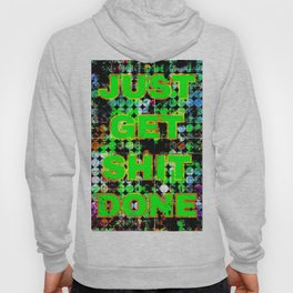 just get it done quote with circle pattern painting abstract background in green blue pink Hoody