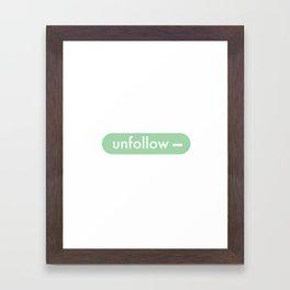 unfollow- Framed Art Print