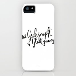 Austria : Ned Gscmimpft is Globt gnuag! iPhone Case