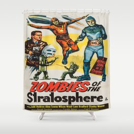Vintage poster - Zombies of the Stratosphere Shower Curtain