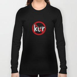 Dun Kur [Don't Care] Long Sleeve T-shirt