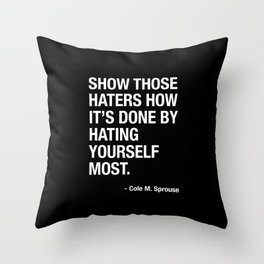 """Cole M. Sprouse """"Show those haters how it's done"""" Throw Pillow"""