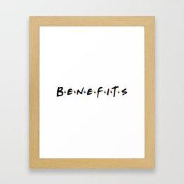 No friends, just benefits Framed Art Print