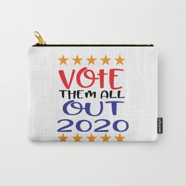 Vote Them All Out 2020 Carry-All Pouch