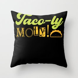 Holy Moly my Taco funny shirt design Throw Pillow