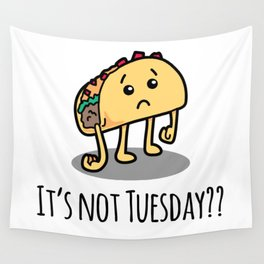 Not Taco Tuesday Wall Tapestry